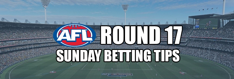 AFL Round 17: Sunday Preview & Betting Tips
