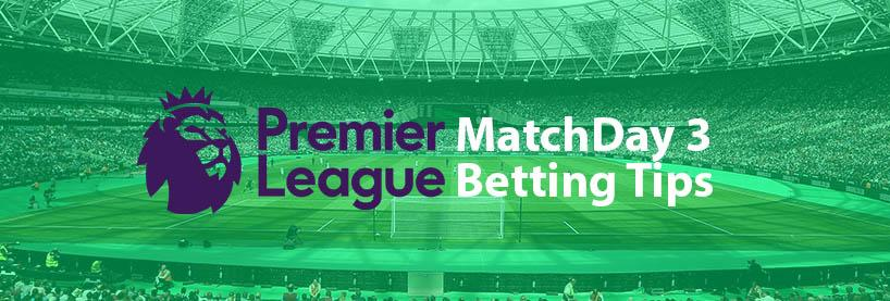 EPL Matchday 3 Betting Tips