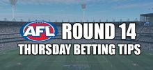 AFL Round 14 Thursday Betting Tips