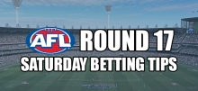 AFL Round 17 Saturday Betting Tips