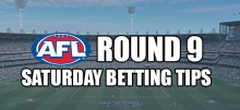 AFL Round 9 Saturday Betting Tips