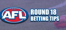 AFL Round 18 Betting Tips