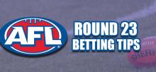 AFL Round 23 Betting Tips