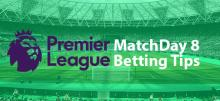 EPL Matchday 8 Betting Tips