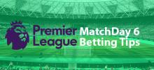 EPL Week 6 Betting Tips