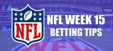 NFL Week 15 Betting Tips