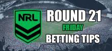 NRL Round 21 Friday Betting Tips