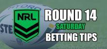 NRL Saturday Round 14 Betting Tips