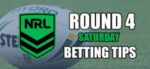 NRL Round 4 Saturday Betting Tips