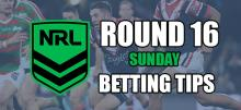 2021 NRL Round 16: Sunday Preview & Betting Tips