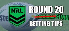 NRL Round 20 Sunday Betting Tips