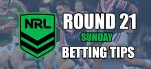 NRL Round 21 Sunday Betting Tips
