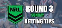 NRL Round 3 Sunday Betting Tips
