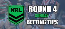 NRL Round 4 Sunday Betting Tips