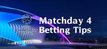 Champions League Matchday 4 Betting Tips