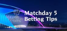 Champions League Matchday 5 Betting Tips