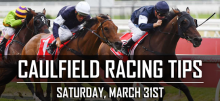 Caulfield Racing Tips for Saturday, March 31st