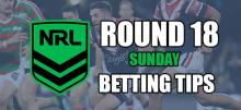 NRL Round 18 Sunday Betting Tips