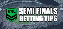 2019 NRL: Semi Finals Preview & Betting Tips